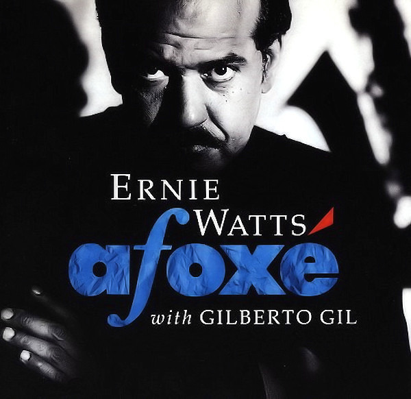 Ernie Watts With Gilberto Gil Afoxé
