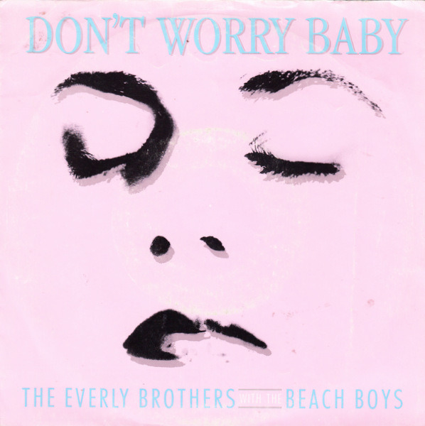 EVERLY BROTHERS WITH THE BEACH BOYS - Don't Worry Baby - 7inch x 1