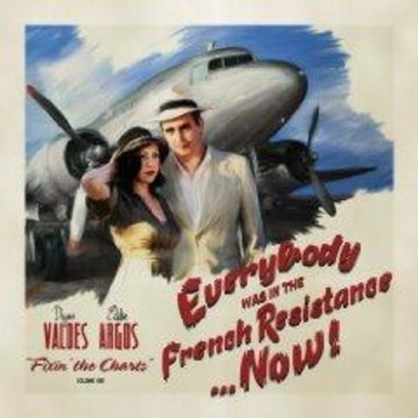 EVERYBODY WAS IN THE FRENCH RESISTANCE...NOW! - Fixin' the Charts - CD