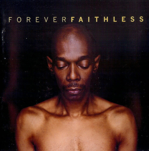 #<Artist:0x00007f30f6b3a488> - Forever Faithless (The Greatest Hits)