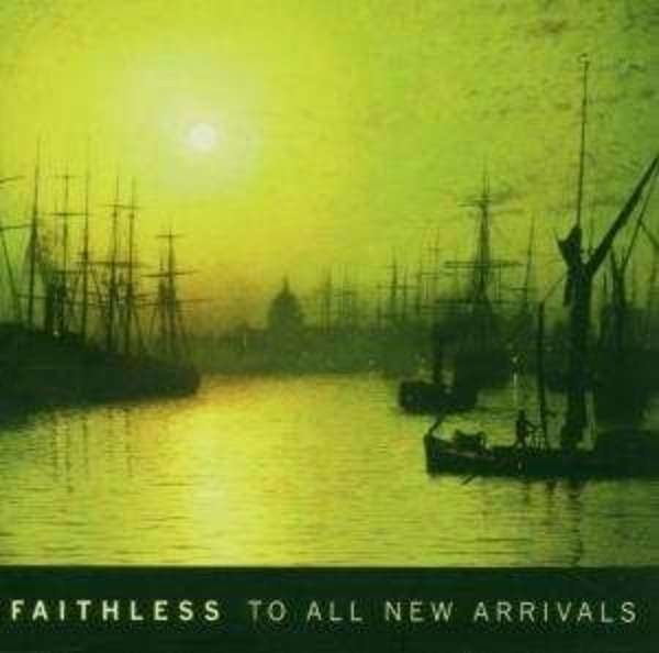 FAITHLESS - To All New Arrivals - CD