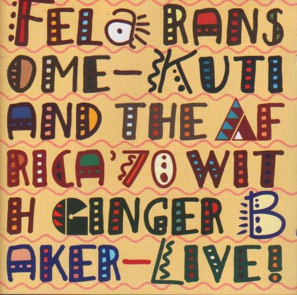 Fela Ransome-Kuti And Africa 70 With Ginger Baker Live!