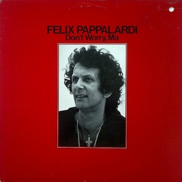 FELIX PAPPALARDI - Don't Worry, Ma - LP
