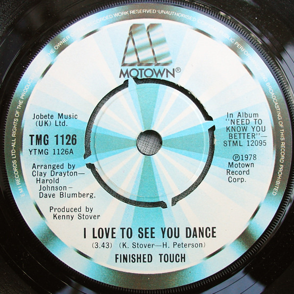 FINISHED TOUCH - I Love To See You Dance - 7inch x 1