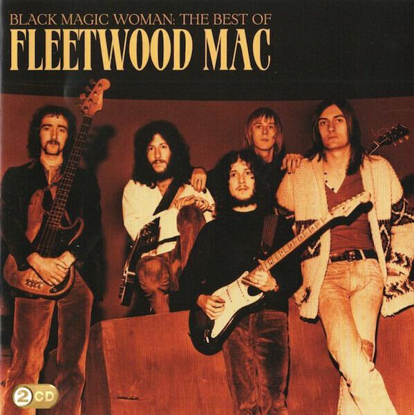 Fleetwood Mac Black Magic Woman: The Best Of Fleetwood Mac