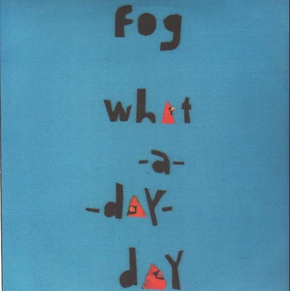 FOG - 'What A Day' Day - 12 inch x 1