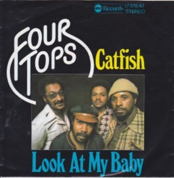 Four Tops Catfish / Look At My Baby