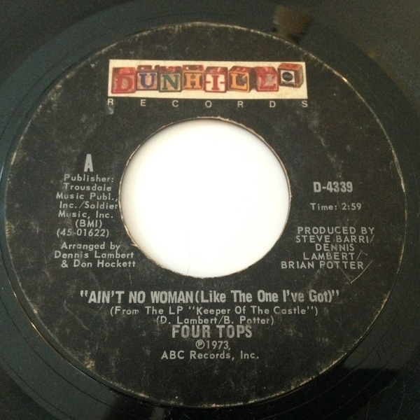 Four Tops Ain't No Woman (Like The One I've Got) / The Good Lord Knows