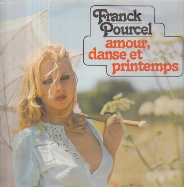 Franck Pourcel Et Son Grand Orchestre Amour Danse Et Printemps The Sound Of Spring