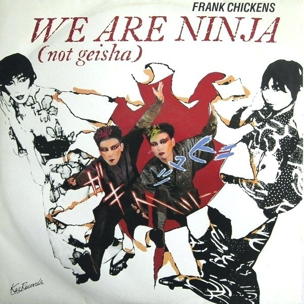 FRANK CHICKENS - We Are Ninja (Not Geisha) - Maxi x 1