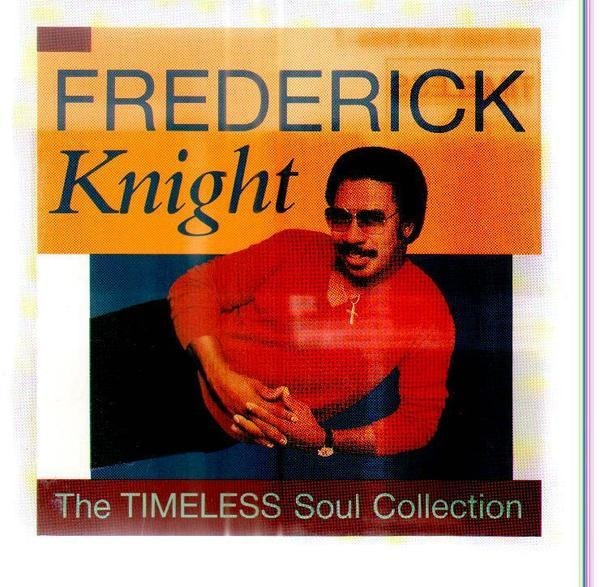 FREDERICK KNIGHT - The Timeless Soul Collection - CD