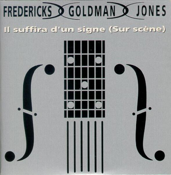 FREDERICKS GOLDMAN JONES - Il Suffira D'Un Signe (Sur Scène) (CARDBOARD SLEEVE) - CD single