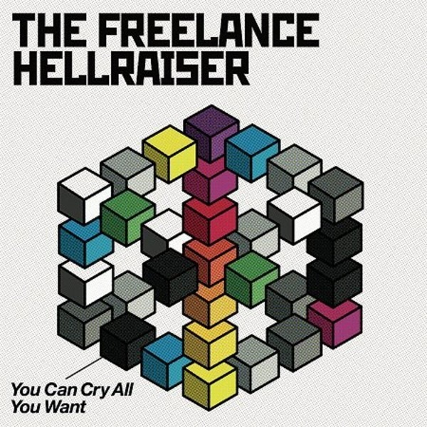 freelance hellraiser you can cry all you want