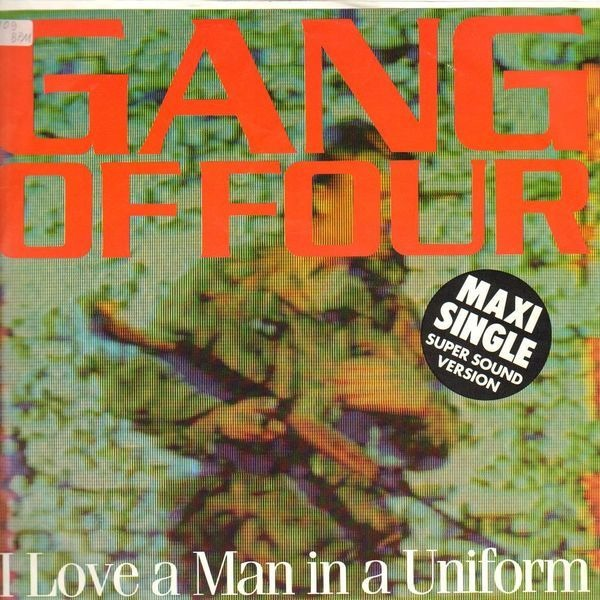GANG OF FOUR - I Love A Man In A Uniform - Maxi x 1