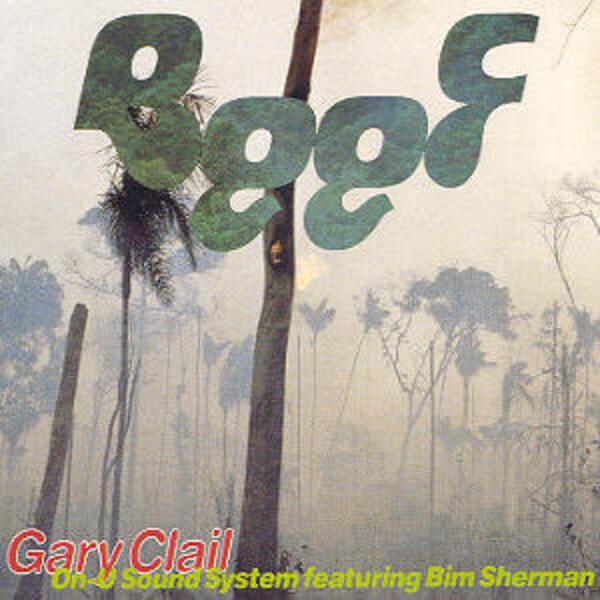 GARY CLAIL & ON-U SOUND SYSTEM, BIM SHERMAN - Beef - 12 inch x 1