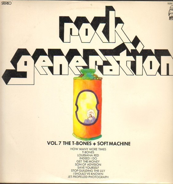 GARY FARR & THE T-BONES + SOFT MACHINE - Rock Generation Volume 7 - Gary Farr & The T-Bones + The Original Soft Machine (SLEEVE VARIATION) - LP