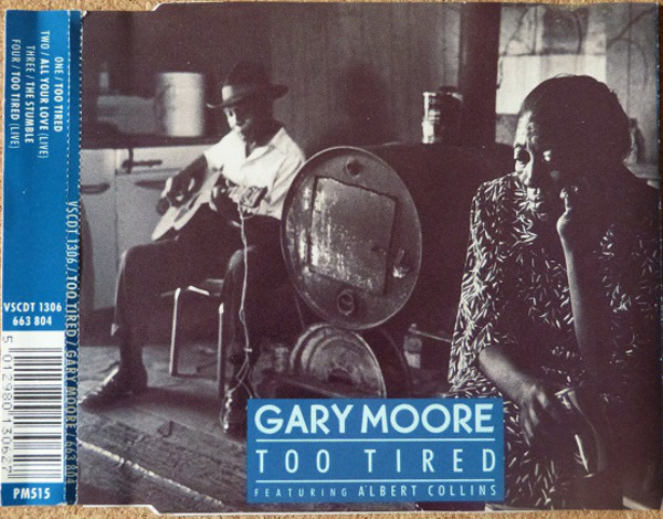 GARY MOORE FEATURING ALBERT COLLINS - Too Tired - CD single