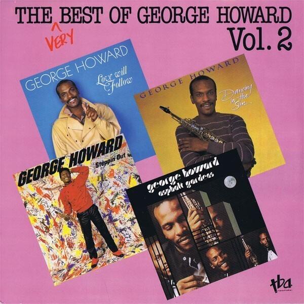 #<Artist:0x00007fd8ee684e70> - The Very Best Of George Howard Vol. 2