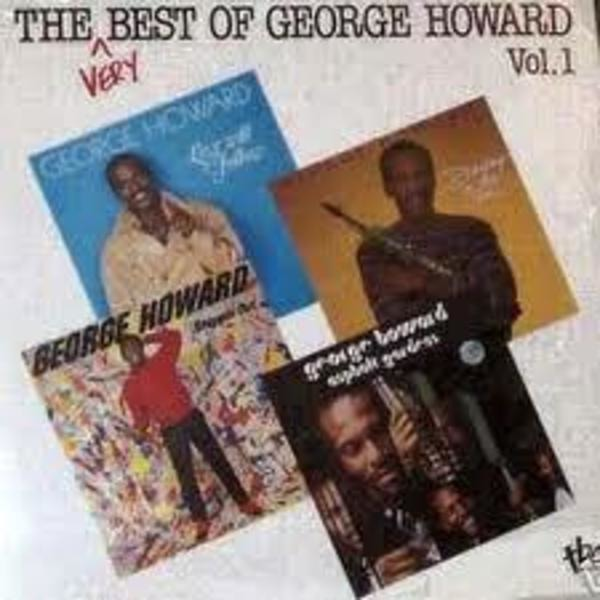 #<Artist:0x000000000545ac90> - The Very Best Of George Howard Vol. 1