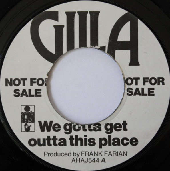 GILLA - We Gotta Get Out Of This Place - 45T x 1
