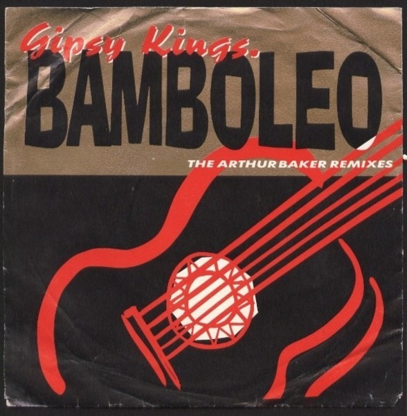 Gipsy Kings Bamboleo - The Arthur Baker Remixes