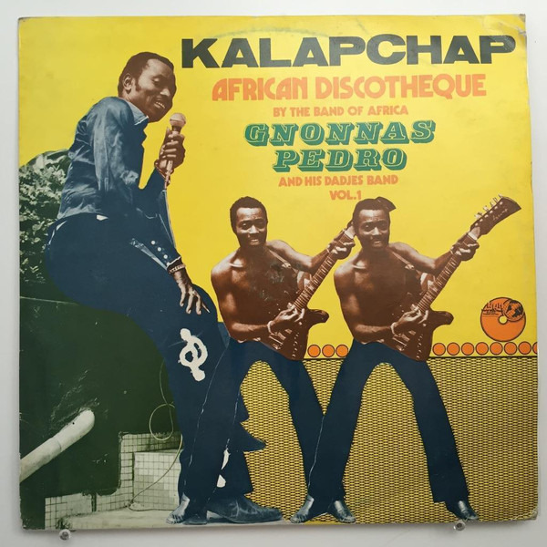 GNONNAS PEDRO ET SES DADJES - Kalapchap - African Discotheque By The Band Of Africa Vol.1 - 33T