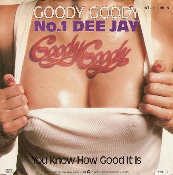 GOODY GOODY - #1 Dee Jay / You Know How Good It Is - 7inch x 1