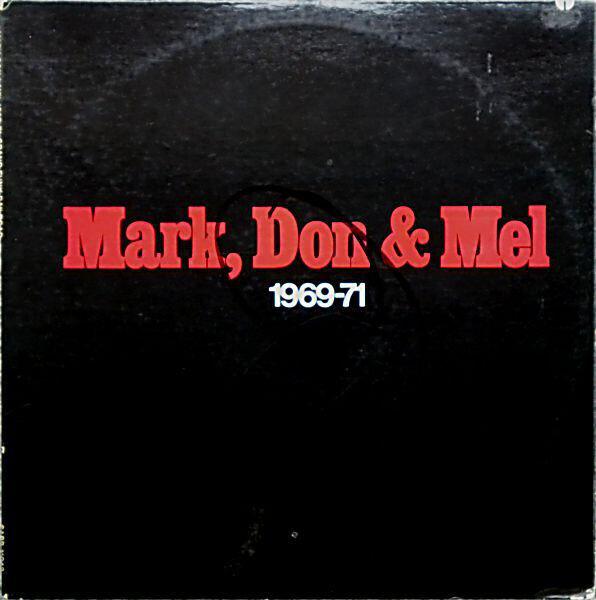 #<Artist:0x007f8214bb1618> - Mark, Don & Mel 1969-71