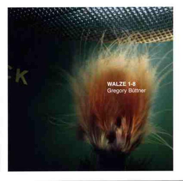 GREGORY BÜTTNER - Walze 1-8 - CD