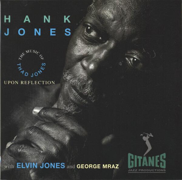 HANK JONES WITH ELVIN JONES AND GEORGE MRAZ - Upon Reflection - The Music Of Thad Jones - CD