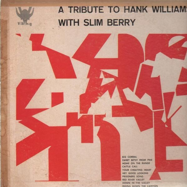 #<Artist:0x00007fc921c8a568> - A Tribute To Hank Williams With Slim Berry