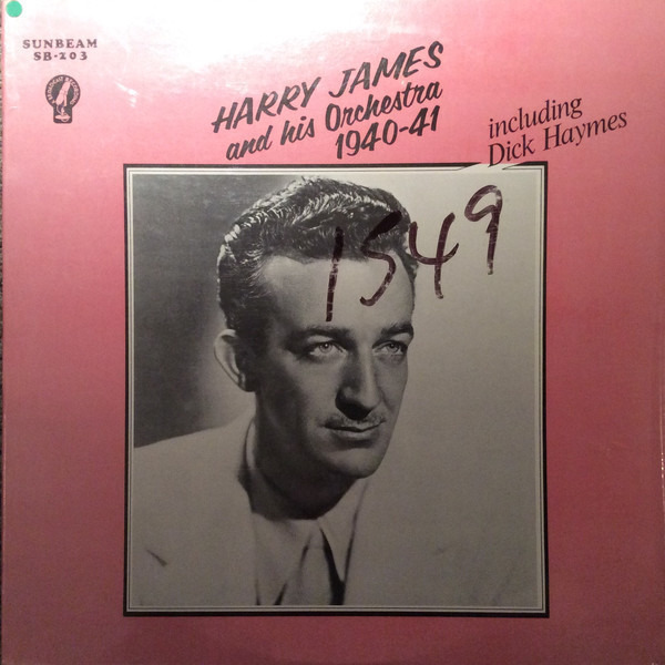 Harry James And His Orchestra Including Dick Hayme 1940-41