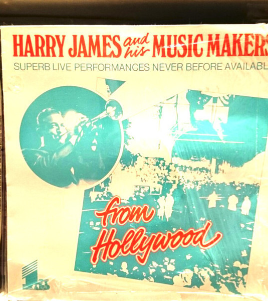 Harry James & His Music Makers From Hollywood