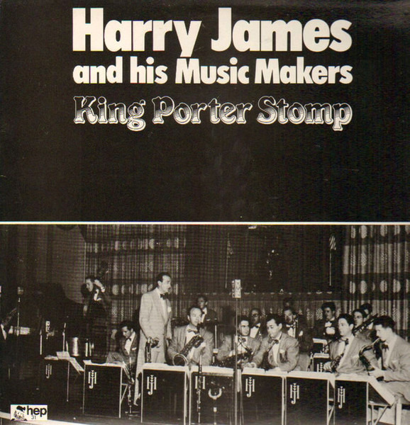 Harry James & His Music Makers King Porter Stomp
