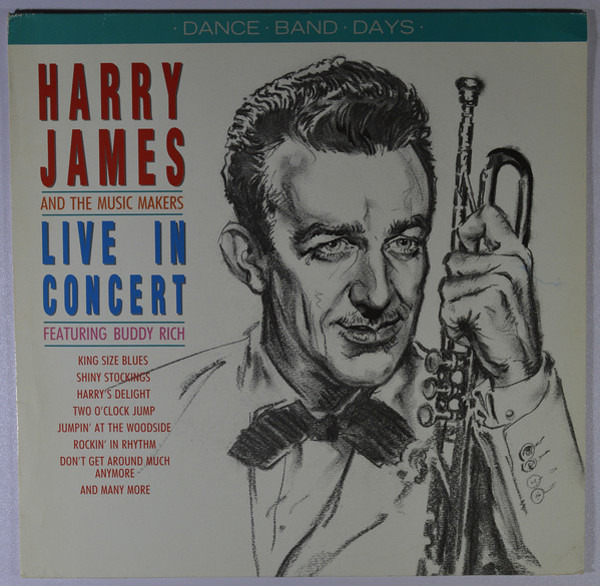 Harry James & His Music Makers Live In Concert