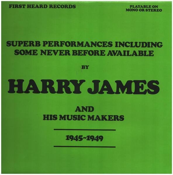 Harry James & His Music Makers 1945-1949