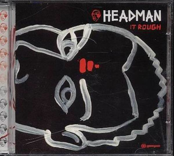 HEADMAN - It Rough - CD