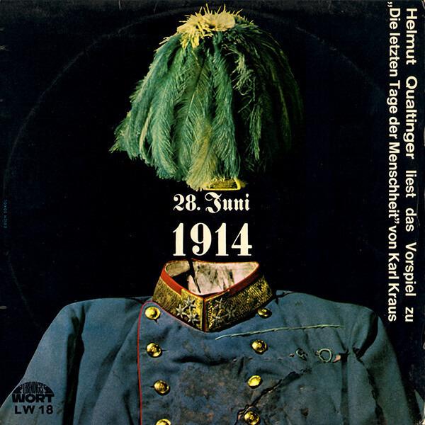 """#<Artist:0x007f4439b508e0> - 28. Juni 1914 - Helmut Qualtinger Liest Das Vorspiel Zu """"Die Letzten Tage Der Menschheit"""" Von Karl"""