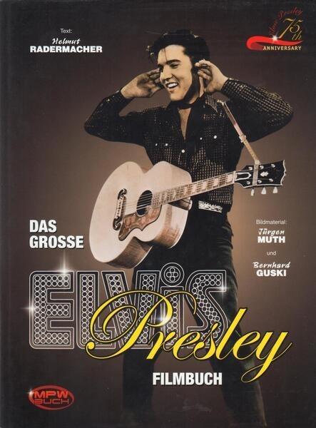 HELMUT RADERMACHER - Das Grosse Elvis Presley Filmbuch (ELVIS) - Livre