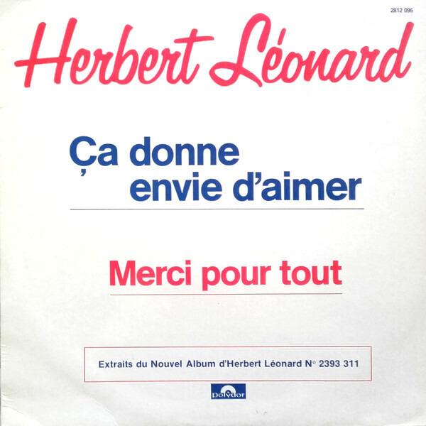 HERBERT LÉONARD - Ça Donne Envie D'aimer - Maxi x 1