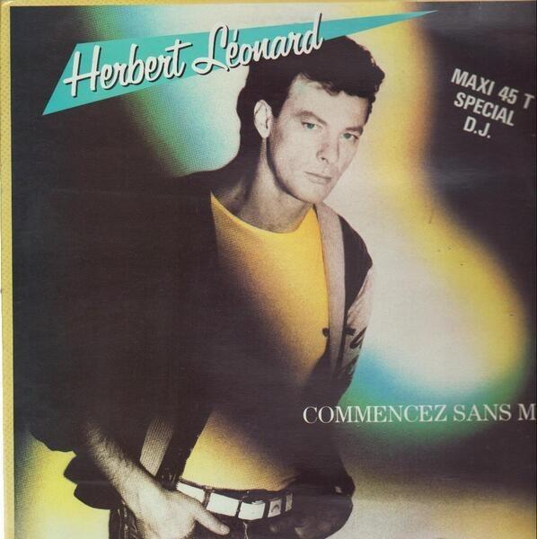 HERBERT LÉONARD - Commencez Sans Moi - Maxi x 1