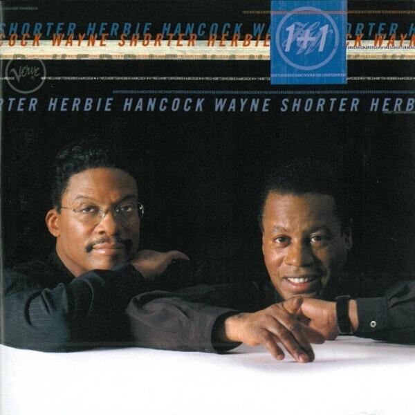 Herbie Hancock , Wayne Shorter 1+1
