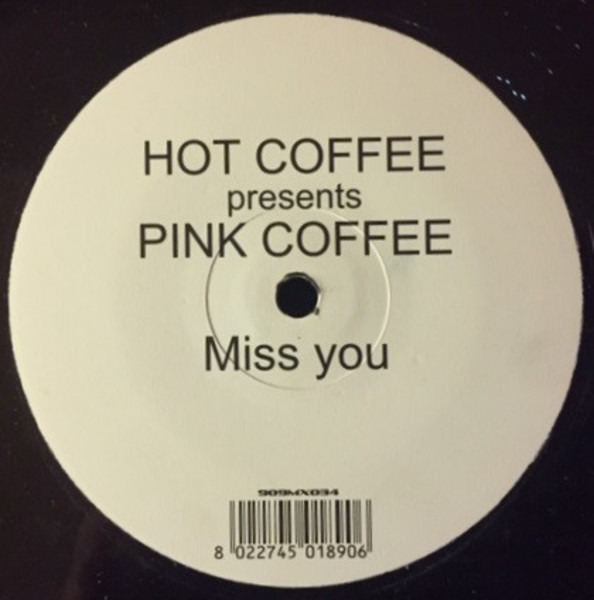 HOT COFFEE PRES. PINK COFFEE - Miss You - 12 inch x 1