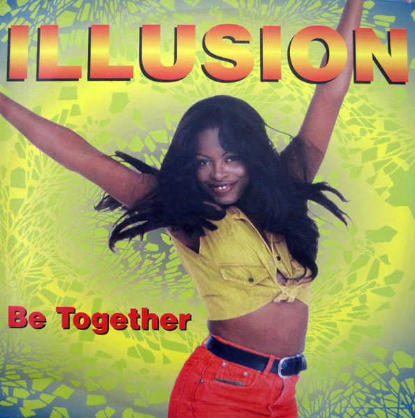 ILLUSION - Be Together - 12 inch x 1