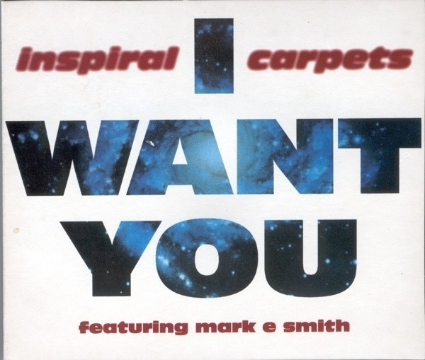 INSPIRAL CARPETS FEATURING MARK E. SMITH - I Want You (COMPAC PLUS CASE) - CD single