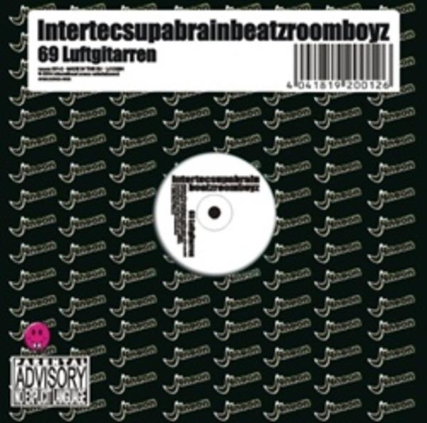 INTERTECSUPABRAINBEATZROOMBOYZ - 69 Luftgitarren - MCD