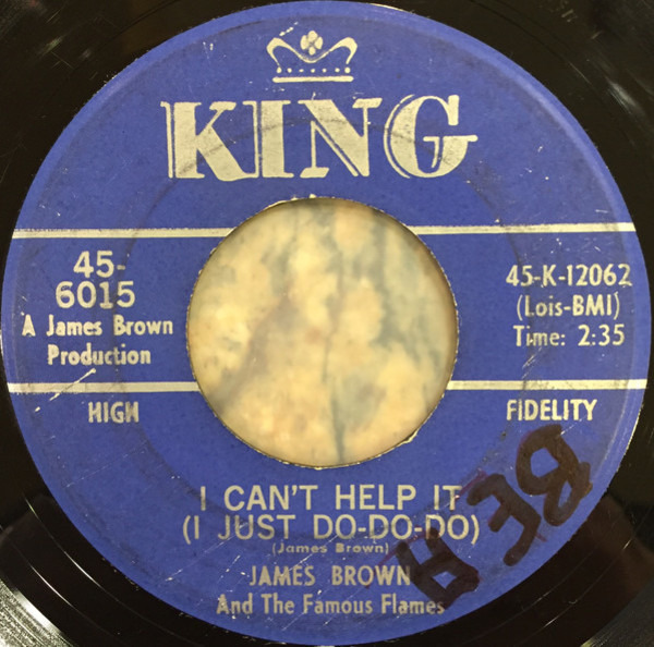 James Brown & The Famous Flames I Got You (I Feel Good) / I Can't Help It (I Just Do-Do-Do)