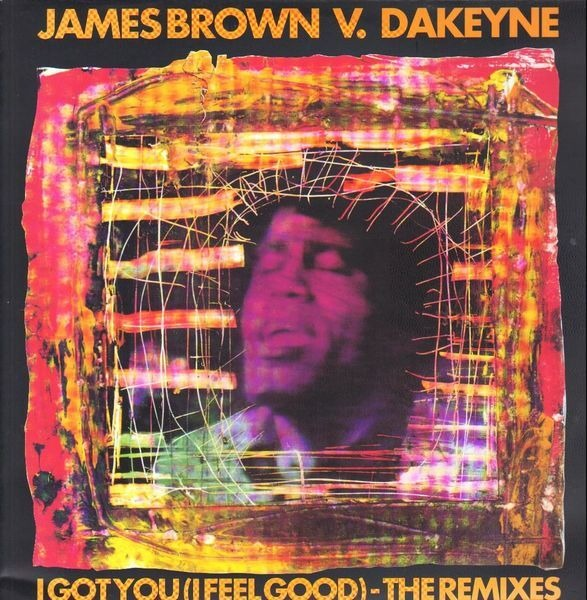 James Brown vs. Dakeyne I Got You (I Feel Good) (The Remixes)