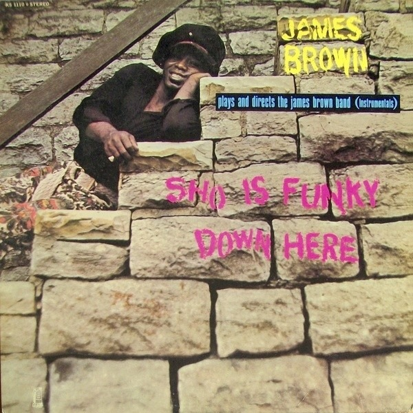 JAMES BROWN PLAYS AND DIRECTS THE JAMES BROWN BAND - Sho Is Funky Down Here (STILL SEALED) - LP
