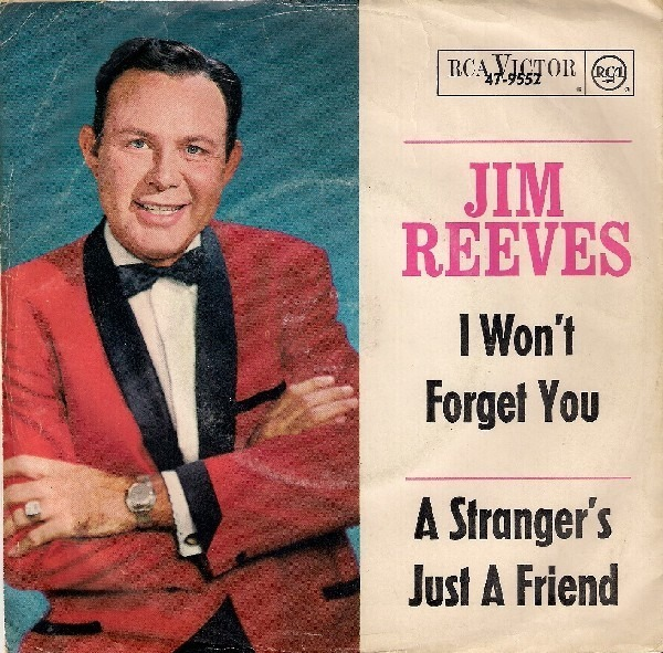 Jim Reeves I Won't Forget You / A Stranger's Just A Friend